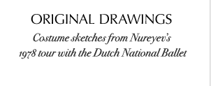 ORIGINAL DRAWINGS: Costume sketches from Nureyev's 1978 tour with the Dutch National Ballet